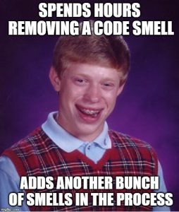 Meme about when coders add more code smell while removing some.