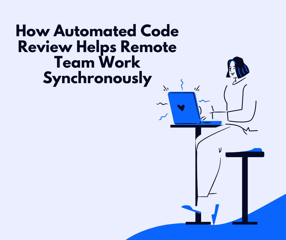 Image result for How Automated Code Review Helps Remote Team Work Synchronously